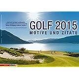 Golfkalender GOLF 2015 - Motive und Zitate