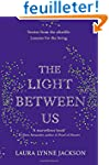 The Light Between Us: Lessons from He...