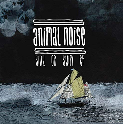 Vinilo : ANIMAL NOISE - Sink Or Swim