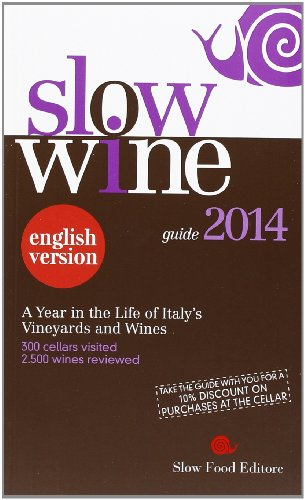Slow Wine 2014: A Year in the Life of Italy's Vineyards and Wines