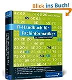 IT-Handbuch f�r Fachinformatiker: F�r Fachinformatiker der Bereiche Anwendungsentwicklung und Systemintegration (Galileo Computing)