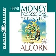 Money, Possessions and Eternity | Livre audio Auteur(s) : Randy Alcorn Narrateur(s) : Randy Alcorn