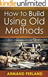 How to Build With Old Methods