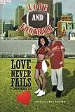 Love and Football: Love Never Fails I Corinthians 13:8