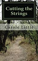 Cutting the Strings: A Memoir (Volume 1)