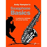 Saxophone Basics: Pupil's Book (Basics Tutor Series)by Andy Hampton