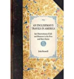 img - for [ ENGLISHMAN'S TRAVELS IN AMERICA: HIS OBSERVATIONS OF LIFE AND MANNERS IN THE FREE AND SLAVE STATES[ ENGLISHMAN'S TRAVELS IN AMERICA: HIS OBSERVATIONS OF LIFE AND MANNERS IN THE FREE AND SLAVE STATES ] BY BENWELL, JOHN ( AUTHOR )JAN-01-2007 PAPERBACK ] BY Benwell, John ( Author ) Jan - 2007 [ Paperback ] book / textbook / text book