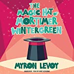 The Magic Hat of Mortimer Wintergreen | Myron Levoy