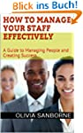 How to Manage Your Staff Effectively:...