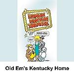 Damon Runyon Theater: Old Em's Kentucky Home | Damon Runyon