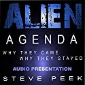Alien Agenda: Why They Came Why They Stayed Audiobook by Steve Peek Narrated by Mark Rossman
