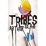 Tribes ~ Arthur Slade