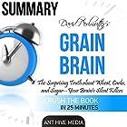 David Perlmutter's Grain Brain: The Surprising Truth About Wheat, Carbs, and Sugar - Your Brain's Silent Killers Summary Hörbuch von  Ant Hive Media Gesprochen von: Scott Clem