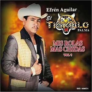 El Tigrillo Palma - Mis Rolas Mas Chidas 1 - Amazon.com Music