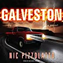Galveston: A Novel (       UNABRIDGED) by Nic Pizzolatto Narrated by Michael Kramer