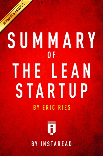 Summary of The Lean Startup: by Eric Ries   Includes Analysis