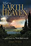 What on Earth is Heaven Like?: A Look at God's City:  New Jerusalem