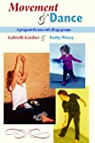 img - for Movement and Dance: A Program for Use with all Age Groups book / textbook / text book