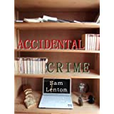 Accidental Crimeby Sam Lenton