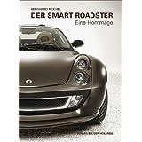 """Der Smart Roadster: Eine Hommagevon """"Bernhard Reichel"""""""