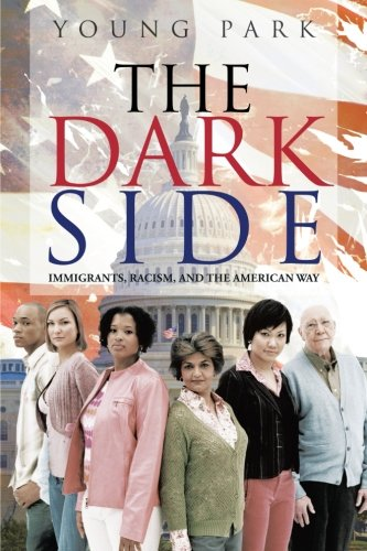 The Dark Side: Immigrants, Racism, And The American Way