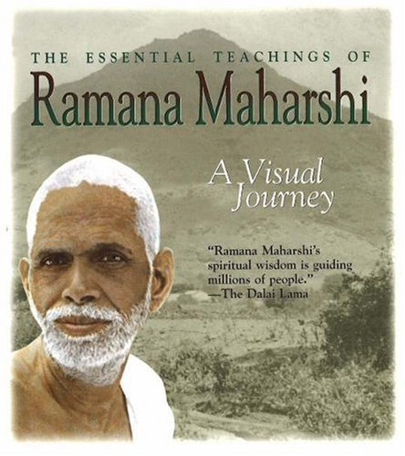 The Essential Teachings of Ramana Maharshi: A Visual Journey