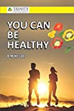 #4: You Can Be Healthy