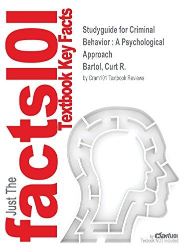 Studyguide for Criminal Behavior: A Psychological Approach by Bartol, Curt R., ISBN 9780132973199