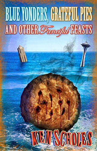 Blue Yonders, Grateful Pies and Other Fanciful Feasts PDF
