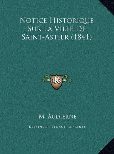 Notice Historique Sur La Ville de Saint-Astier (1841)