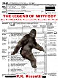 img - for The Legend of Mittfoot: One Certified Public Accountant's Quest for the Truth book / textbook / text book