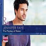 The Playboy of Rome | Jennifer Faye