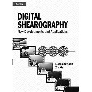 Digital Shearography: New Developments and Applications (Press Monograph)