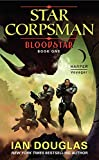 Bloodstar: Star Corpsman: Book One (Star Corpsman Series)