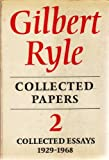 Collected Papers. Volume II: Collected Essays 1929-1968 (0091044200) by Ryle, Gilbert