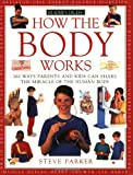 How the Body Works (How It Works) (0762102365) by Steve Parker