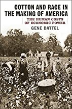 Cotton and Race in the Making of America :…