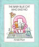img - for The Baby Blue Cat Who Said No (Viking Kestrel Picture Books) book / textbook / text book