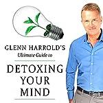 Detoxing Your Mind | Glenn Harrold