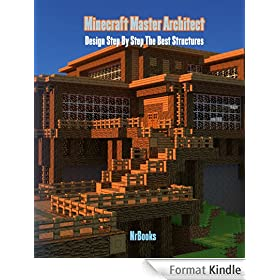 Minecraft Master Architect Design Step by Step the best structures (English Edition)