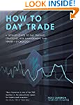 How to Day Trade: A Detailed Guide to...