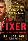 img - for The Fixer: The Notorious Life of a Front-Page Bail Bondsman book / textbook / text book
