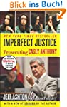Imperfect Justice: Prosecuting Casey...