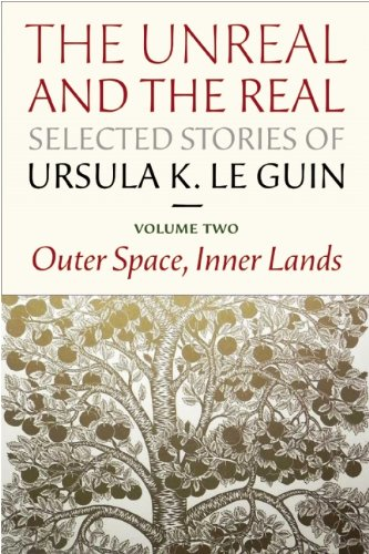 The Unreal and the Real: Selected Stories Volume Two: Outer Space, Inner Lands: 2