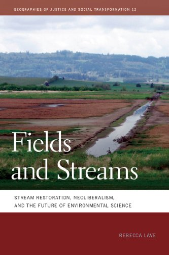 fields-and-streams-stream-restoration-neoliberalism-and-the-future-of-environmental-science