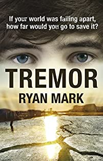 Tremor: If Your World Was Falling Apart, How Far Would You Go To Save It? by Ryan Mark ebook deal