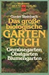Das gro�e biologische Gartenbuch. Gem...