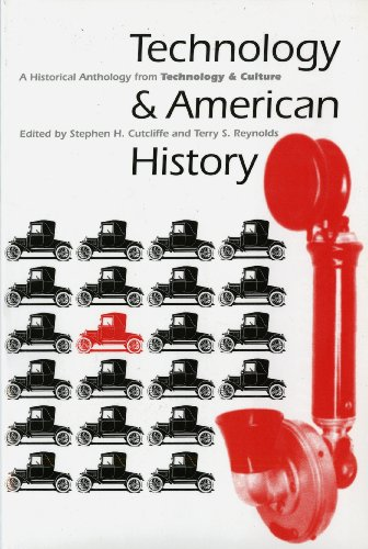 Technology And American History: A Historical Anthology From Technology And Culture
