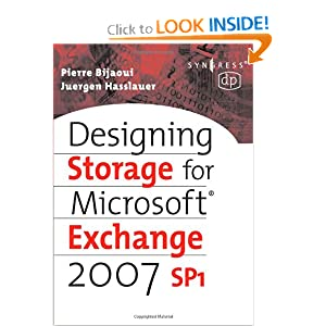 Designing Storage for Exchange 2007 SP1 (Digital Press Storage Technologies) Pierre Bijaoui and Juergen Hasslauer
