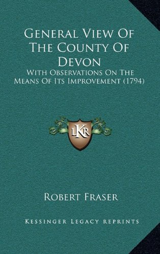 General View of the County of Devon: With Observations on the Means of Its Improvement (1794)